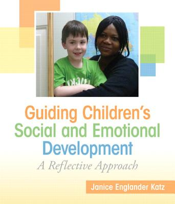 Guiding Children's Social and Emotional Development By Katz, Janice E.