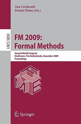 FM 2009: Formal Methods By Cavalcanti, Ana (EDT)/ Dams, Dennis (EDT)